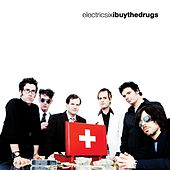 Play & Download I Buy The Drugs by Electric Six | Napster