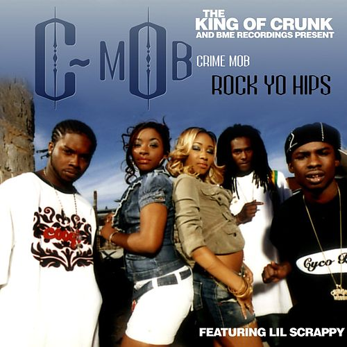 Play & Download Rock Yo Hips [feat. Lil Scrappy] by Crime Mob | Napster