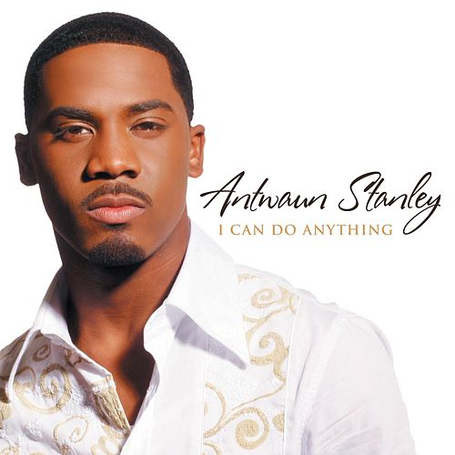 Play & Download I Can Do Anything by Antwaun Stanley | Napster