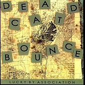 Play & Download Lucky By Association by Dead Cat Bounce | Napster