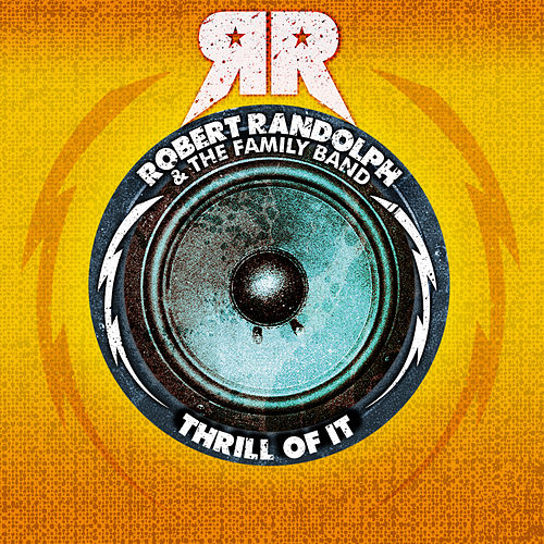 Thrill Of It by Robert Randolph & The Family Band