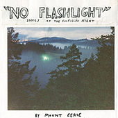 No Flashlight by Mount Eerie