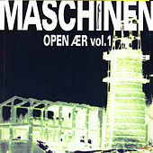 Play & Download Maschinen Open Aer Volume 1 by Various Artists | Napster