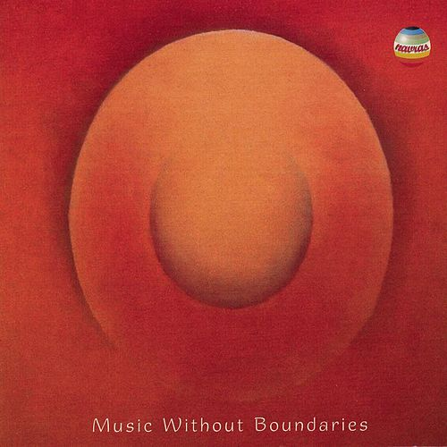 Play & Download Music Without Boundaries by Pandit Hariprasad Chaurasia | Napster