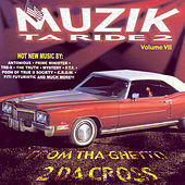 Muzik Ta Ride 2, Vol. 7:  From Tha Ghetto 2 Da Cross by Various Artists