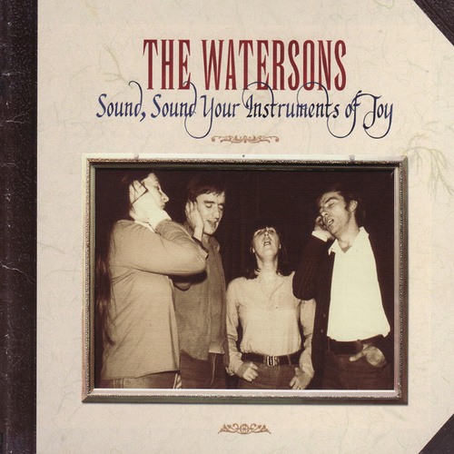 Play & Download Sound, Sound Your Instruments of Joy by The Watersons | Napster