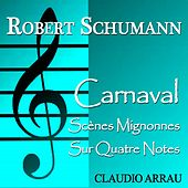 Play & Download Schumann: Carnaval, Op. 9 by Claudio Arrau | Napster