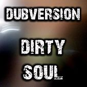 Dirty Soul (Original Neurofunk Mix) by Dubversion
