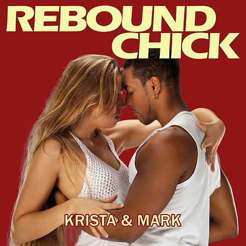 Play & Download Rebound Chick by Krista | Napster