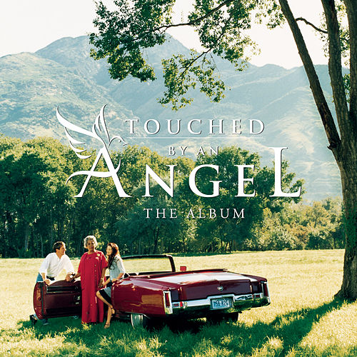 Play & Download Touched By An Angel: The Album by Various Artists | Napster