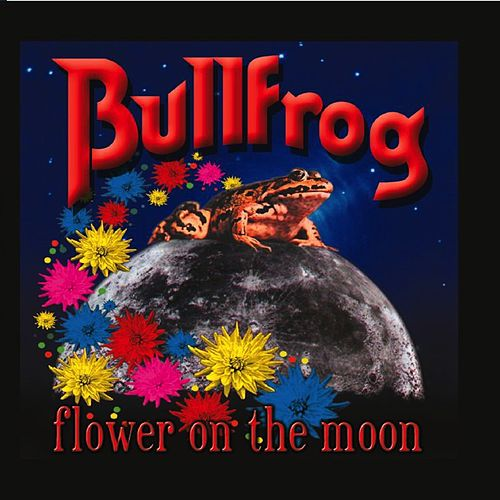 Play & Download Flower On the Moon by Bullfrog | Napster