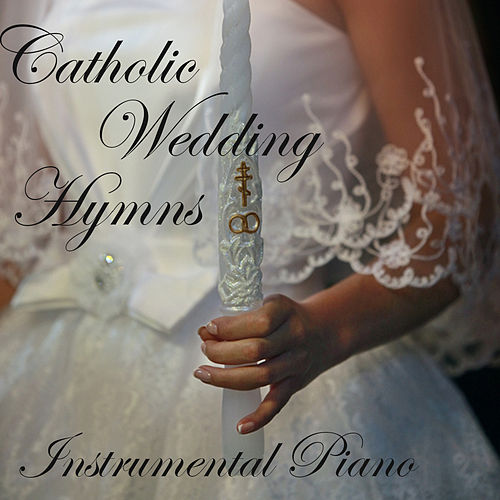 Catholic Wedding Hymns: Instrumental Piano by The O'Neill Brothers Group