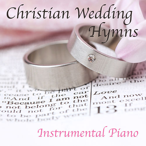 Play & Download Christian Wedding Hymns: Instrumental Piano by The O'Neill Brothers Group | Napster