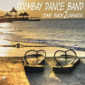 Play & Download Come Back 2 Jamaica by Goombay Dance Band | Napster