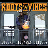 Play & Download Roots & Vines by Eugene Hideaway Bridges | Napster