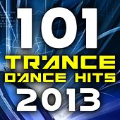Play & Download 101 Trance Dance Hits 2013 by Various Artists | Napster