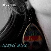Gospel Blue by Brick Fields