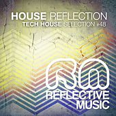 Play & Download House Reflection #48 (Tech House Selection) by Various Artists | Napster