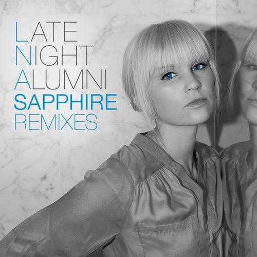 Sapphire (Remixes) by Late Night Alumni
