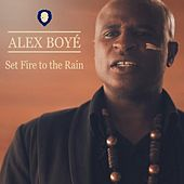 Play & Download Set Fire to the Rain by Alex Boye | Napster