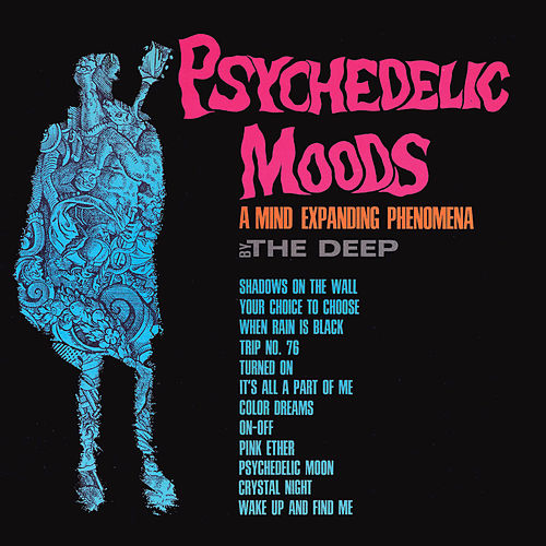 Play & Download Psychedelic Moods (Remastered) by The Deep | Napster