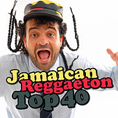 Play & Download Jamaican Reggaeton Top 40 by Various Artists | Napster