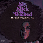 Sho' Nuff / Ready For You by Sly Slick & Wicked