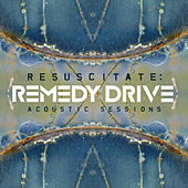 Play & Download Resuscitate: Acoustic Sessions by Remedy Drive | Napster