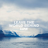 Play & Download Leave The World Behind by The Lune | Napster