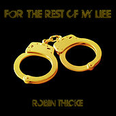For The Rest Of My Life by Robin Thicke