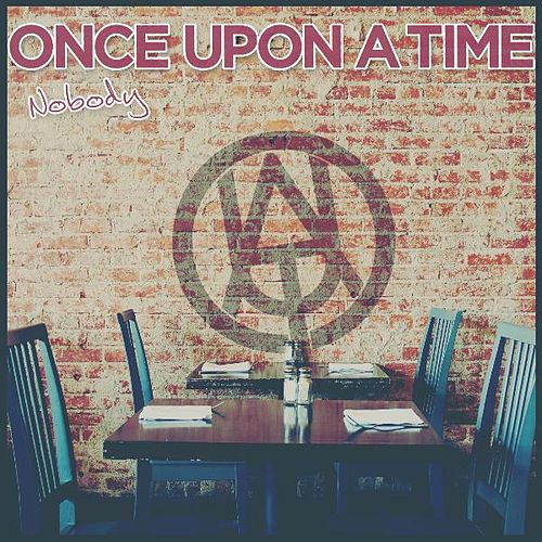 Nobody by Once Upon A Time