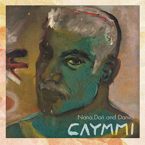 Nana, Dori e Danilo - Caymmi by Various Artists