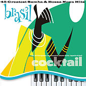 Brasil Cocktail - 45 Greatest Samba & Bossa Nova Hits by Various Artists