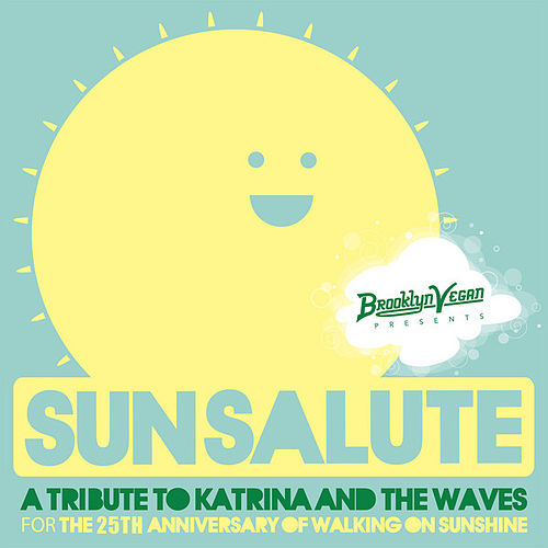 Play & Download BrooklynVegan Presents Sun Salute:  A Tribute to Katrina & The Waves and Walking on Sunshine by Various Artists | Napster