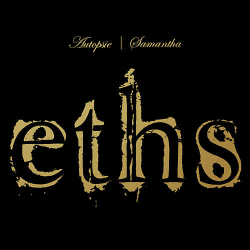 Play & Download Autopsie | Samantha by Eths | Napster
