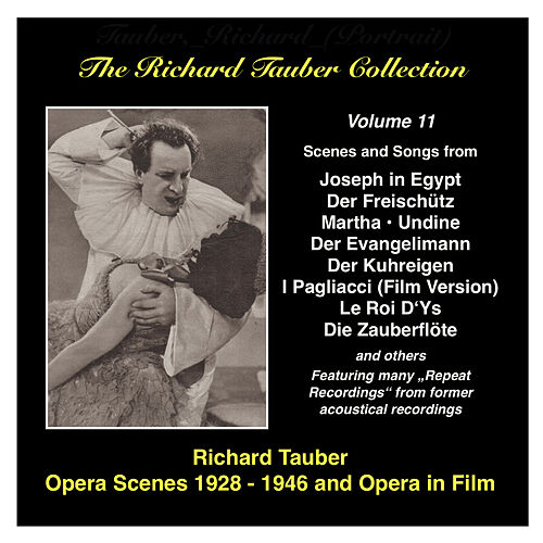 Play & Download The Richard Tauber Collection, Vol. 11: Opera Scenes and Opera in Film (1928-1946) by Richard Tauber | Napster
