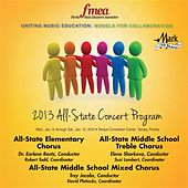 2013 Florida Music Educators Association (FMEA): All-State Elementary Chorus, All-State Middle School Treble Chorus & All-State Middle School Mixed Chorus by Various Artists