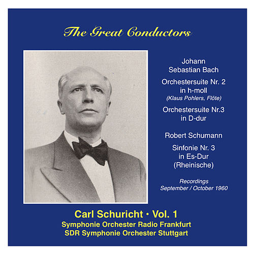 Play & Download The Great Conductors: Carl Schuricht, Vol. 1 (1960) by Frankfurt Radio Symphony Orchestra | Napster
