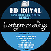 Tanz Der Fantasien Remixed by Ed Royal