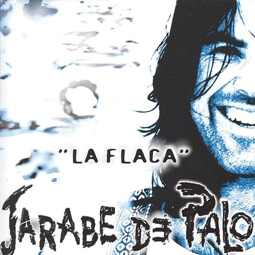 Play & Download La Flaca by Jarabe de Palo | Napster