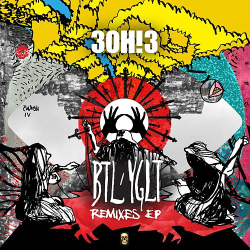BTL/YGLT (Remix EP) by 3OH!3
