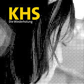 Play & Download Die Wiederholung by K.h.s. | Napster