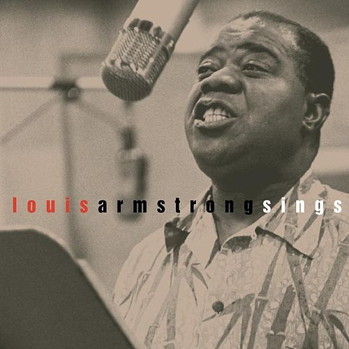 This Is Jazz 23: Louis Armstrong Sings by Louis Armstrong