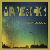 Play & Download Mavericks by Work Drugs | Napster
