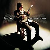 Play & Download Perpetual Motion by Béla Fleck | Napster