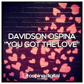 Play & Download You Got the Love by Davidson Ospina | Napster