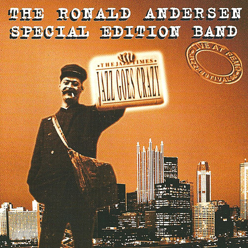 Jazz Goes Crazy (feat. 'Caesar' Anderson) [Live] by Ronald Andersen