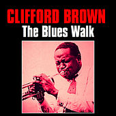 The Blues Walk by Clifford Brown