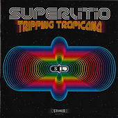 Tripping Tropicana by Superlitio