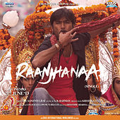 Raanjhanaa (From